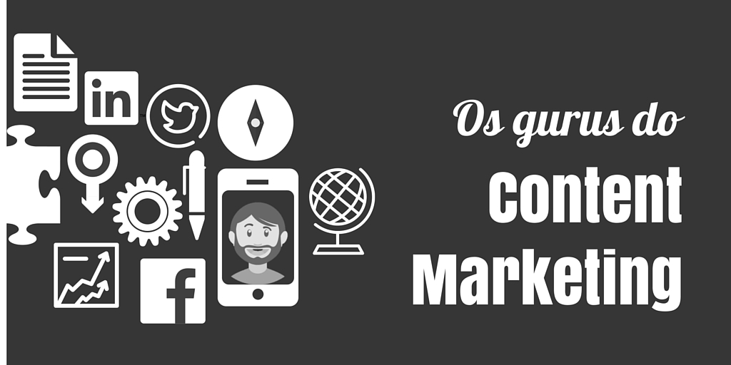 Os gurus do Content Marketing