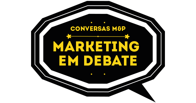 Conversas M&P – Marketing em Debate