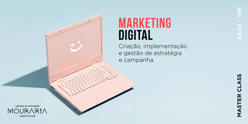 Marketing Digital: Criação, implementação e gestão de estratégia e campanha