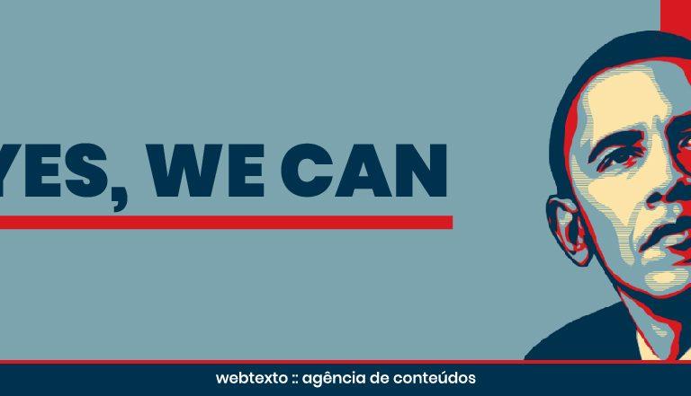 """""""Yes, we can"""": 4 lições estratégicas do marketing político de Obama"""