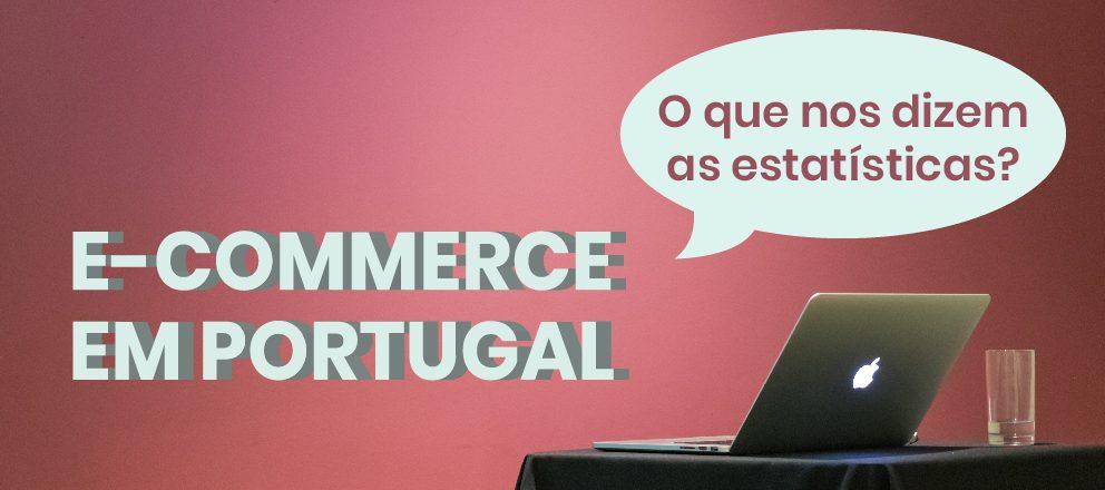 O que nos dizem as estatísticas de e-commerce em Portugal?