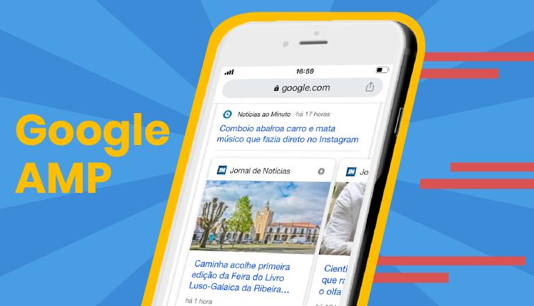 Google AMP: Mais conversões, menos taxa de rejeição