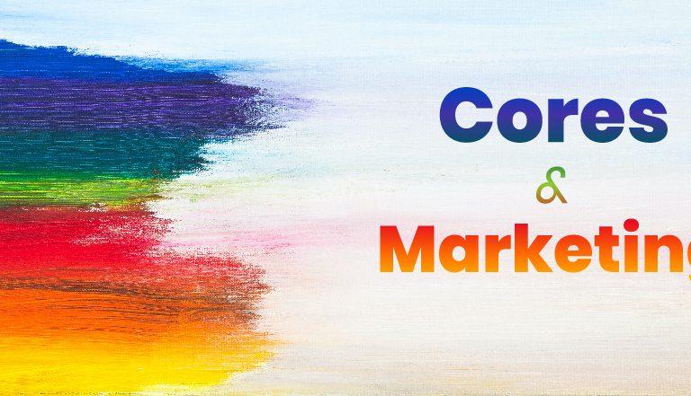 Cores e Marketing: a união perfeita para conquistar público
